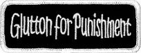 Glutton For Punishment Embroidered Patch